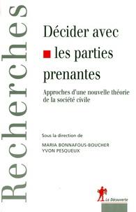 Maria Bonnafous-Boucher et Yvon Pesqueux - Décider avec les parties prenantes - Approches d'une nouvelle théorie de la société civile.