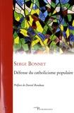 Serge Bonnet - Défense du catholicisme populaire.