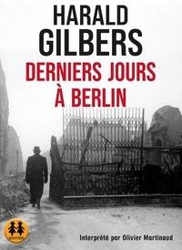 Harald Gilbers - Derniers jours à Berlin. 2 CD audio MP3