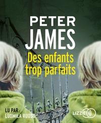 Peter James - Des enfants trop parfaits. 2 CD audio MP3
