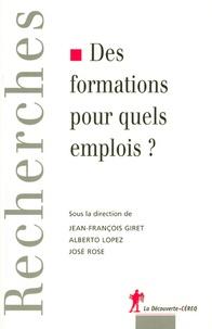 José Rose et Jean-François Giret - Des formations pour quels emplois ?.