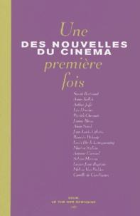 Sarah Bertrand et  Collectif - Des nouvelles du cinéma Tome 3 : Une première fois.