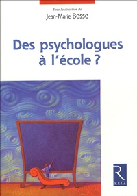 Jean-Marie Besse - Des psychologues à l'école ?.