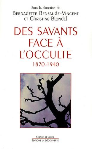 Des savants face à l'occulte 1870-1940