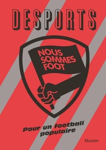 Florent Molle et Gilles Perez - Desports Hors-série : Nous sommes foot - Pour un football populaire.
