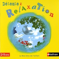 Gilles Diederichs - Détente & Relaxation 2-5 ans - Un livret pédagogique. 1 CD audio