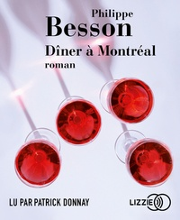 Patrick Besson - Dîner à Montréal - Roman. 1 CD audio MP3