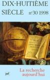 Michel Delon et  Collectif - Dix-huitième siècle N° 30/1998 : La recherche aujourd'hui.