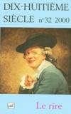 Lise Andries et  Collectif - Dix-huitième siècle N° 32/2000 : Le rire.