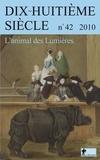Jacques Berchtold et Jean-Luc Guichet - Dix-huitième siècle N° 42/2010 : L'animal des Lumières.