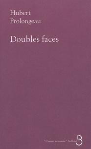 Hubert Prolongeau - Doubles faces.