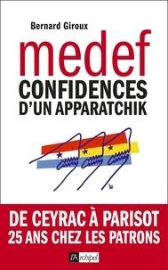 Bernard Giroux - Du CNPF au MEDEF - Confidences d'un apparatchik.