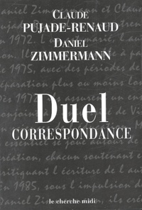 Claude Pujade-Renaud et Daniel Zimmermann - Duel - Correspondance.
