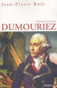 Jean-Pierre Bois - Dumouriez - Héros et proscrit.