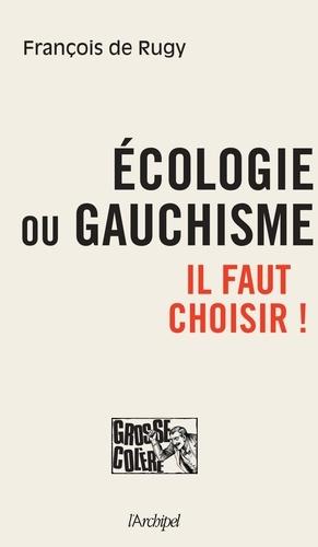 François De Rugy - Ecologie ou gauchisme - Il faut choisir !.