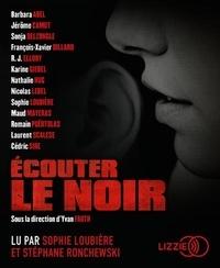 Yvan Fauth - Ecouter le noir. 1 CD audio MP3
