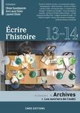 Paule Petitier et Claude Millet - Ecrire l'histoire N° 13-14/2014 : Archives : Les ouvriers de l'oubli.