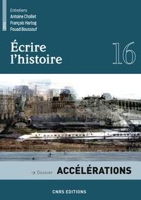 Emmanuelle André et Catherine Coquio - Ecrire l'histoire N° 16/2016 : Accélérations.