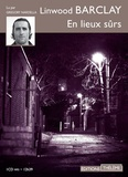 Linwood Barclay - En lieux sûrs. 1 CD audio MP3