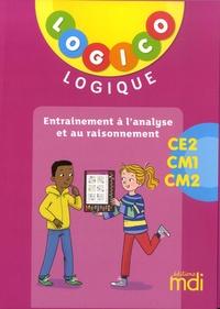 Anthony Nadreau et Marjorie Marlein - Entrainement à l'analyse et au raisonnement CE2-CM1-CM2 Logico Logique.