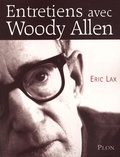 Eric Lax - Entretiens avec Woddy Allen.