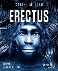 Xavier Müller - Erectus Tome 1 : . 1 CD audio MP3