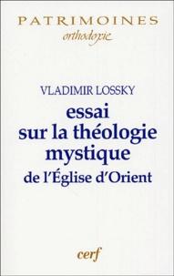 Vladimir Lossky - Essai sur la théologie mystique de l'Eglise d'Orient.