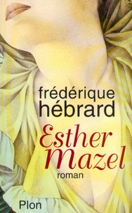 Frédérique Hébrard - Esther Mazel.