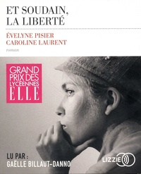 Evelyne Pisier et Caroline Laurent - Et soudain, la liberté. 1 CD audio MP3