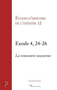 Gilbert Dahan et Matthieu Arnold - Etudes d'histoire de l'exégèse 12 - Exode 4, 24-26, la rencontre nocture.