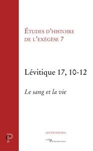 Gilbert Dahan et Matthieu Arnold - Etudes d'histoire de l'exégèse 7 - Lévitique 17, 10-12.