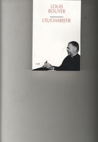 Louis Bouyer - Eucharistie - Théologie et spiritualité de la prière eucharistique.