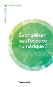 Marie-Rose Tannous et Lorraine Ste-Marie - Evangéliser dans l'espace numérique.