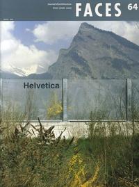 Tarramo Broennimann et Cyrille Simonnet - Faces N° 64, Hiver 2006-20 : Helvetica.