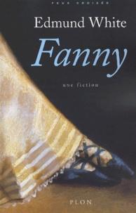 Edmund White - Fanny.