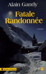 Alain Gandy - Fatale randonnée.
