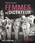 Diane Ducret - Femmes de dictateur. 2 CD audio MP3