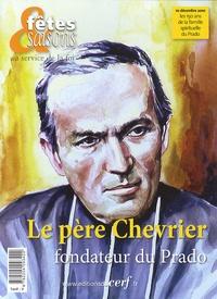 Robert Daviaud - Fêtes & Saisons  : Le père Chevrier fondateur du Prado.