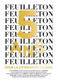 Adrien Bosc - Feuilleton N° 18, Automne 2016 : 5 ans - Pour la littérature du réel.