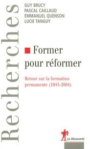 Guy Brucy et Pascal Caillaud - Former pour réformer - Retour sur la formation permanente (1945-2004).