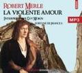 Robert Merle - Fortune de France Tome 5 : La Violente amour. 2 CD audio MP3