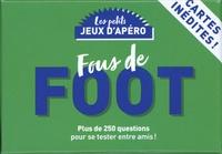 Mickaël Grall - Fous de foot - Plus de 250 questions pour se tester entre amis !.