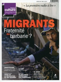 Sandrine Treiner - France Culture Papiers N° 16, Hiver 2015 : Migrants - Fraternité ou barbarie ?.