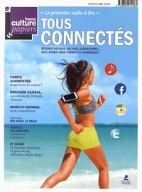 Sandrine Treiner - France Culture Papiers N° 18, été 2016 : Tous connectés.
