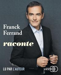 Franck Ferrand - Franck Ferrand raconte. 1 CD audio MP3