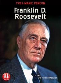 Yves-Marie Péréon - Franklin D. Roosevelt. 2 CD audio MP3