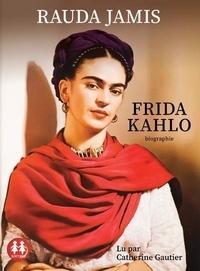Rauda Jamis - Frida Kahlo - Autoportrait d'une femme. 1 CD audio MP3