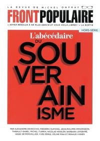 Michel Onfray et Stéphane Simon - Front populaire Hors-série 1 : L'abécédaire du souverainisme.