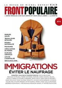 Michel Onfray et Stéphane Simon - Front populaire N° 4, printemps 2021 : Immigrations - Eviter le naufrage.