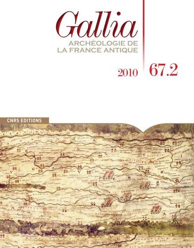 Fanette Laubenheimer et Michèle Monin - Gallia N° 67-2, 2010 : .